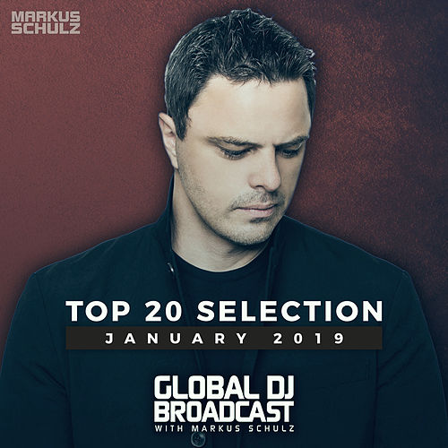 Global DJ Broadcast - Top 20 January 2019 by Various Artists