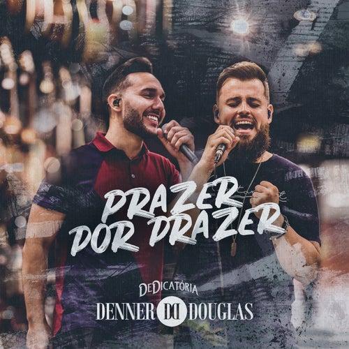 Prazer Por Prazer (Dedicatória) de Denner e Douglas