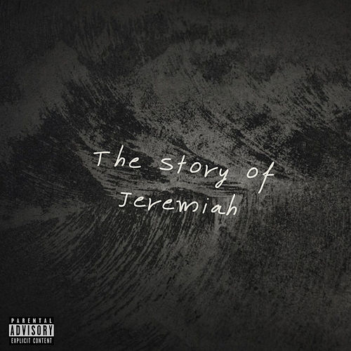 The Story of Jeremiah by Jeremiah