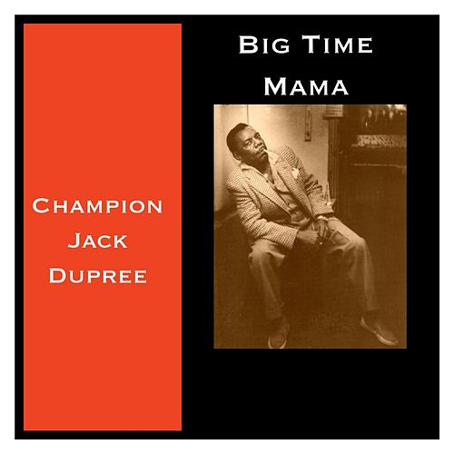 Big Time Mama de Champion Jack Dupree