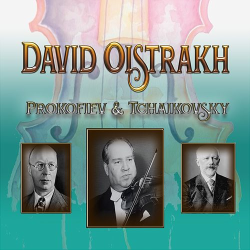 David Oistrakh - Prokofiev & Tchaikovsky by Moscow Philharmonic Orchestra