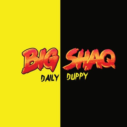 Daily Duppy von Big Shaq