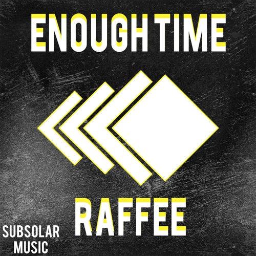 Enough Time by Raffee