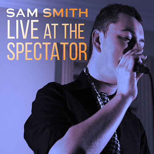 Live at the Spectator von Sam Smith