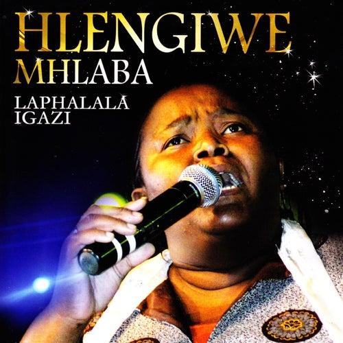 Laphalala Igazi by Hlengiwe Mhlaba