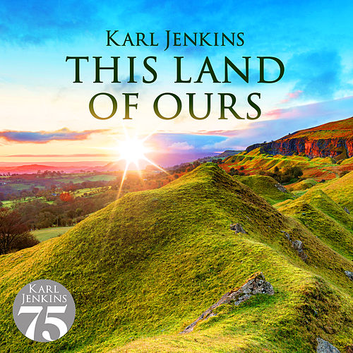 This Land Of Ours by Karl Jenkins