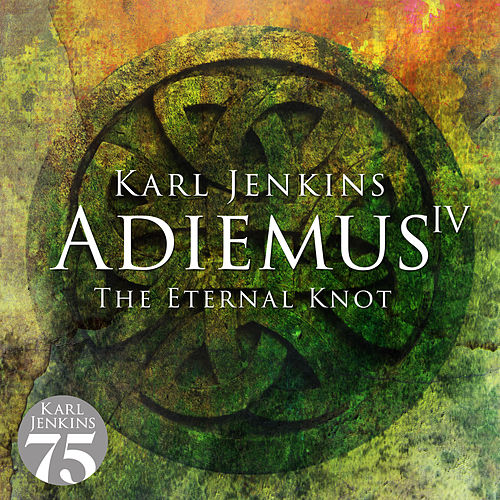 Adiemus IV - The Eternal Knot de Adiemus