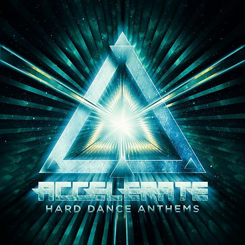 Accelerate: Hard Dance Anthems, Vol. 2 by Various Artists