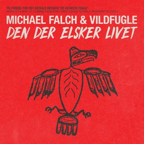 Den Der Elsker Livet by Michael Falch