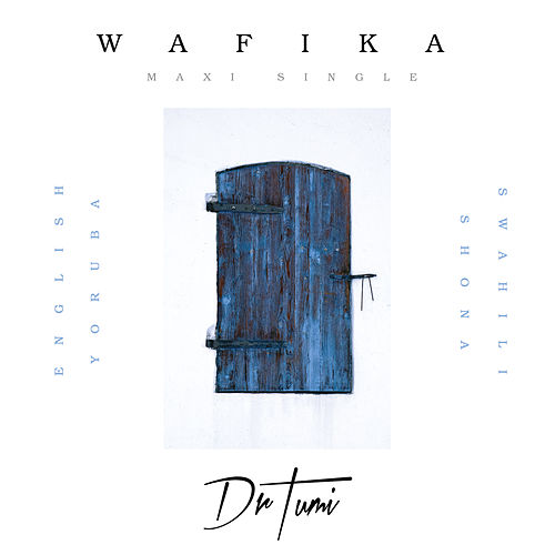 Wafika (Maxi Single) by Dr Tumi