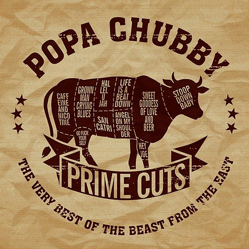 Prime Cuts the Very Best of the Beast from the East de Popa Chubby