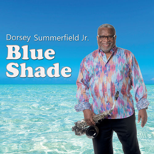 Blue Shade von Dorsey Summerfield  Jr.