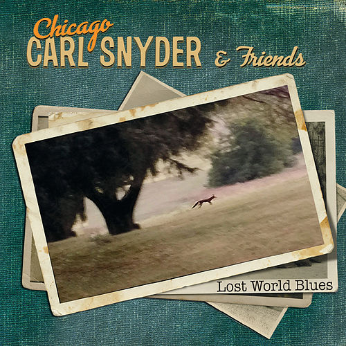 Lost World Blues by Chicago Carl Snyder