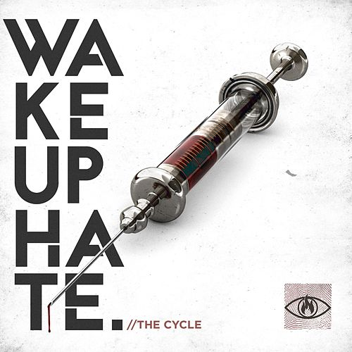 The Cycle by Wake Up Hate