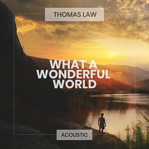 What a Wonderful World (Acoustic) by Thomas Law