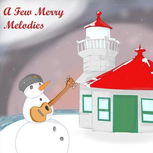 A Few Merry Melodies by Matt Dahlberg