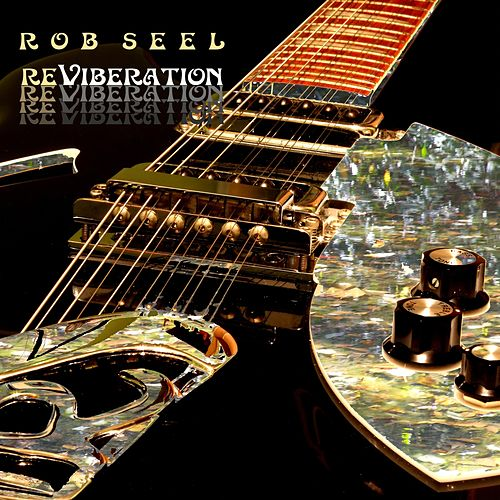 Reviberation by Rob Seel