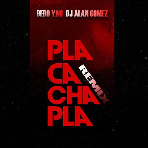 Pla Cacha Pla (Remix) de DJ Alan Gomez