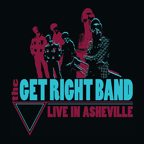 Live in Asheville by The Get Right Band