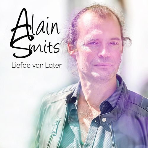 Liefde Van Later de Alain Smits