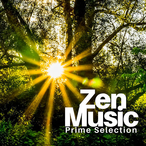 Zen Music Prime Selection - TOP New Age Sounds for Deep Serenity von Zen Spa Music Relaxation Gamma