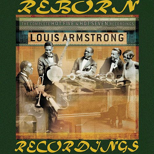 The Complete Hot Five and Hot Sevens Recordings (HD Remastered) by Louis Armstrong