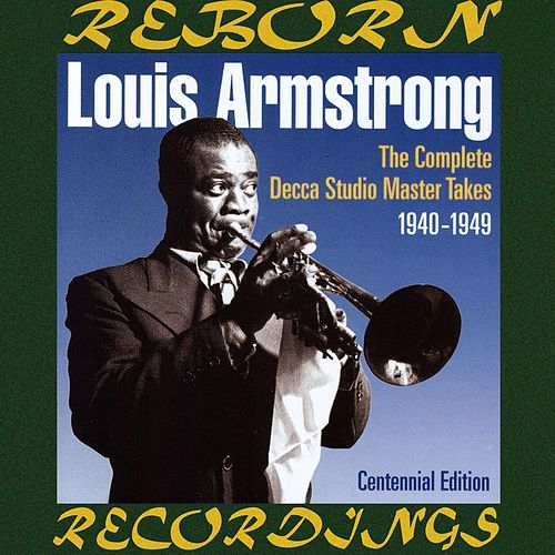 The Complete Decca Studio Master Takes 1940-1949 (HD Remastered) von Louis Armstrong
