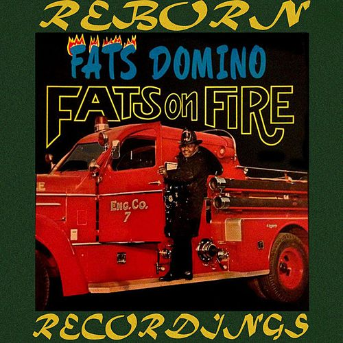 Fats On Fire (HD Remastered) by Fats Domino