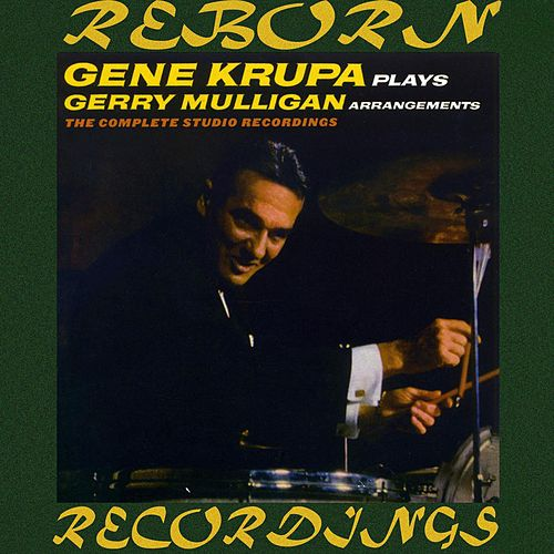 Gene Krupa plays Gerry Mulligan Arrangements, The Complete Studio Recordings (Expanded,HD Remastered) de Gene Krupa
