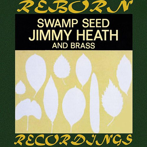 Swamp Seed (OJC Limited, HD Remastered) von Jimmy Heath