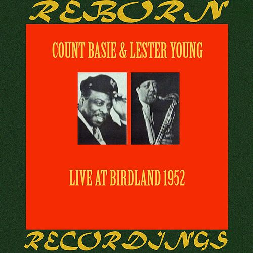 Live At Birdland, 1952 (HD Remastered) by Count Basie