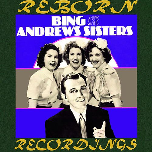 Bing Crosby and The Andrews Sisters, 1939-1943 (HD Remastered) de Bing Crosby