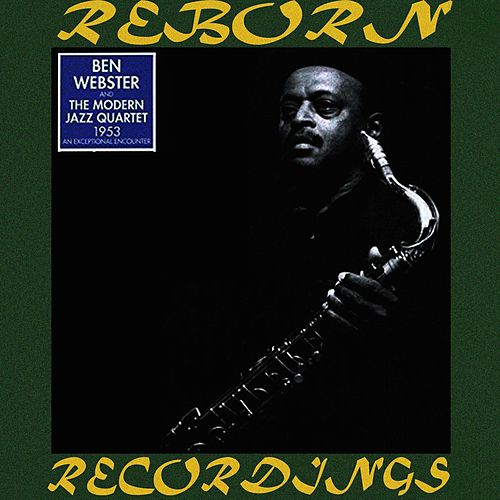 1953, An Exceptional Encounter (HD Remastered) by Ben Webster