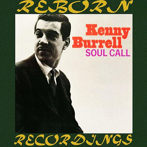 Soul Call  (HD Remastered) von Kenny Burrell