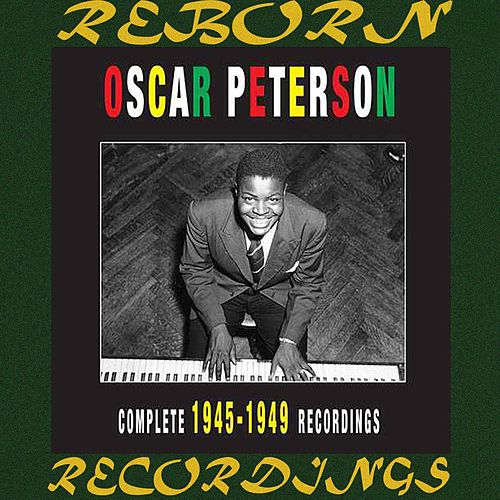 The Complete 1945-1949 Recordings  (HD Remastered) de Oscar Peterson