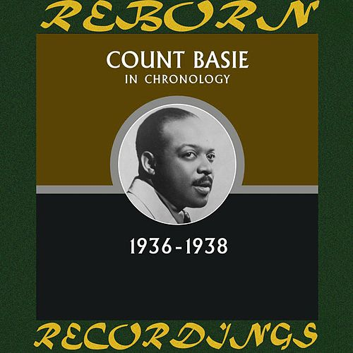 In Chronology, 1936-1938 (HD Remastered) by Count Basie