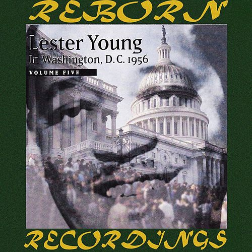 Lester Young in Washington D.C, 1956 Vol. 5 (HD Remastered) von Lester Young