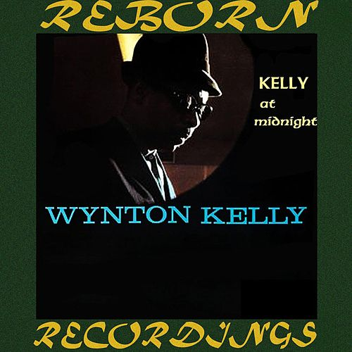 Kelly At Midnight (HD Remastered) de Wynton Kelly
