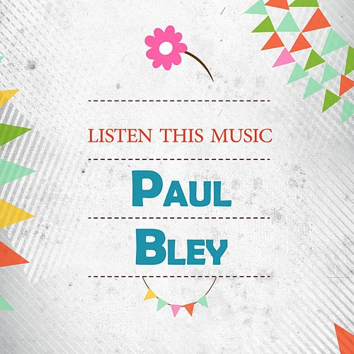 Listen This Music von Paul Bley