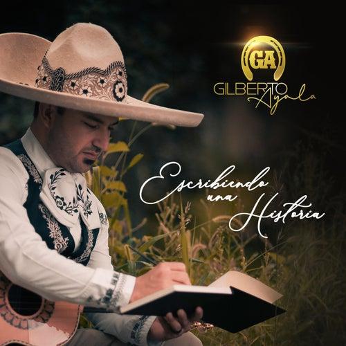 Escribiendo una Historia by Gilberto Ayala