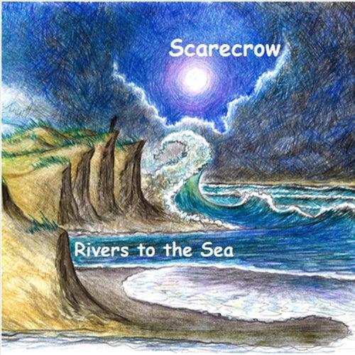 Rivers to the Sea de Scarecrow