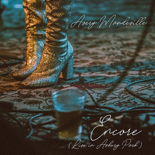Encore (Live in Asbury Park) by Avery Mandeville