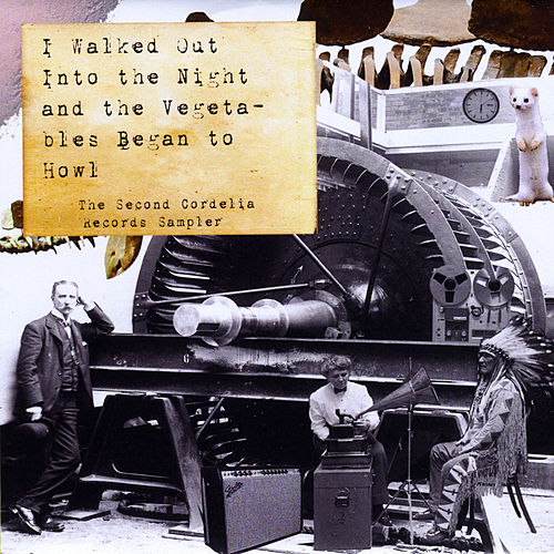 I Walked out into the Night and the Vegetables Began to Howl: The Second Cordelia Records Sampler de Various Artists