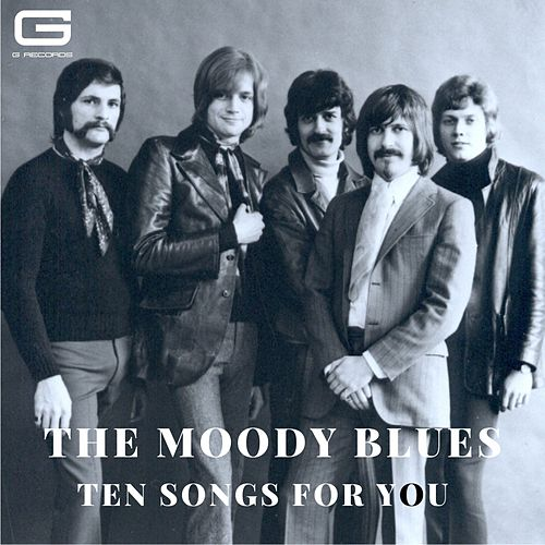 Ten songs for you by The Moody Blues