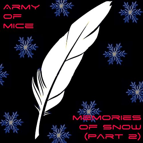 Memories of Snow, Pt. 2 by Army Of Mice