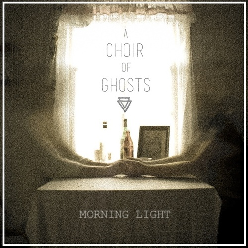 Morning Light von A Choir of Ghosts