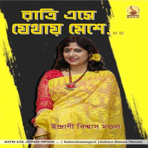 Ratri Ese Jethay Mese by Indrani Biswas Mondol