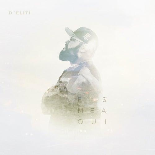 Eis-Me Aqui by Thiago D' Eliti