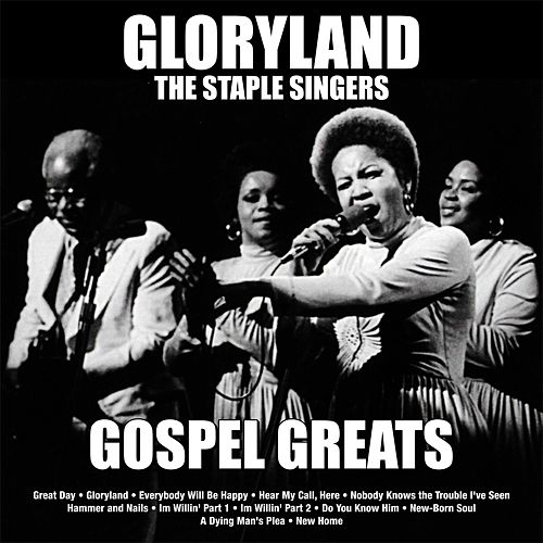 Gloryland: Staple Singers Gospel Greats by The Staple Singers
