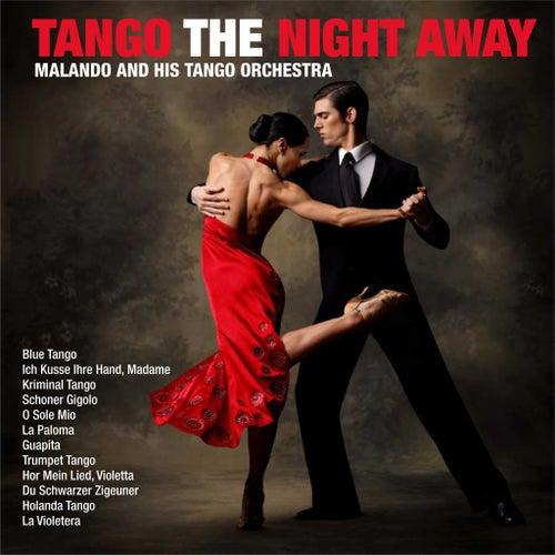 Tango The Night Away by Malando & His Tango Orchestra